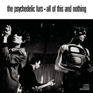 The Psychedelic Furs - All of This and Nothing
