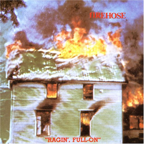fIREHOSE - Ragin, Full-on